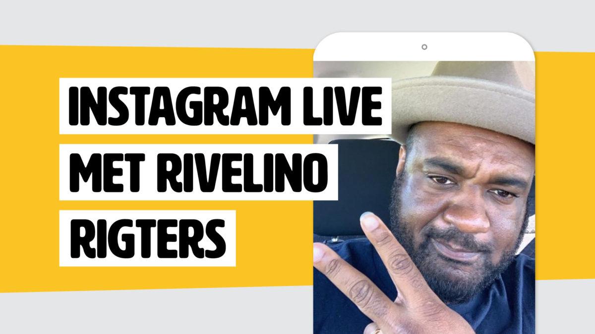 Instagram live met Rivelino Rigters